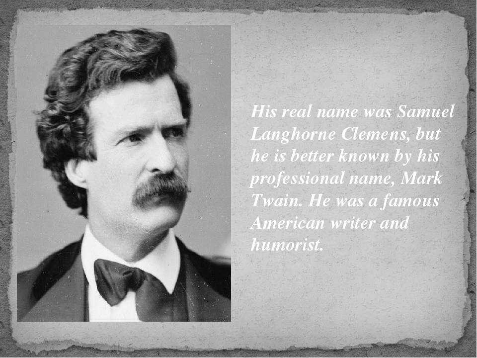 a description of samuel langhorne clemens american writer and humorist Mark twain, american literary luminary, was born samuel langhorne clemens on november 30, 1835 a brilliant writer and humorist.