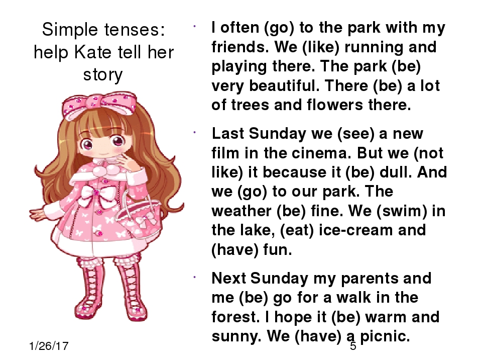 Simple tenses: help Kate tell her story I often (go) to the park with my frie...