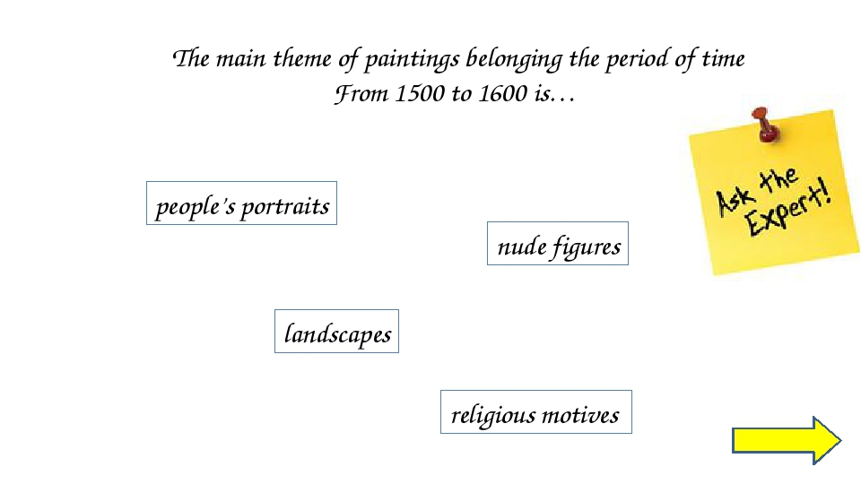 The main theme of paintings belonging the period of time From 1500 to 1600 is...