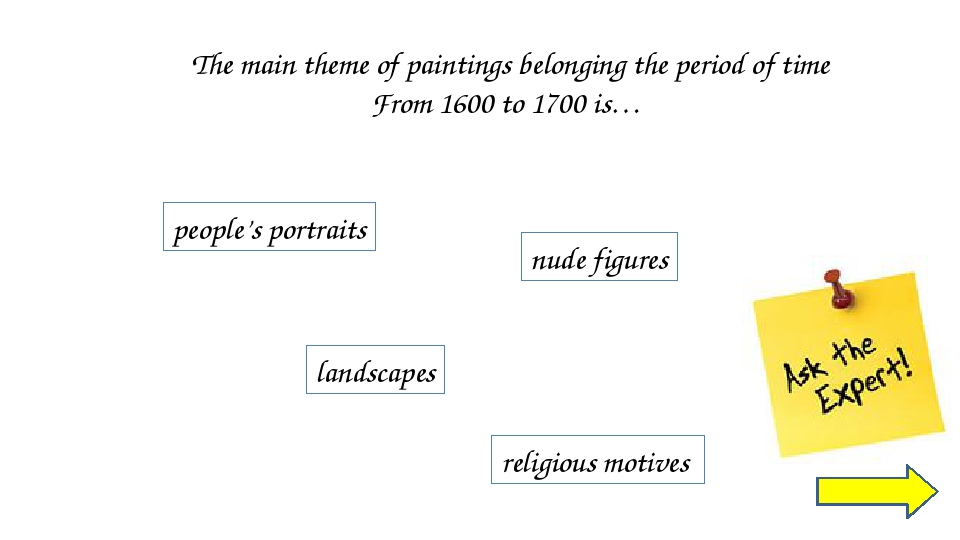 The main theme of paintings belonging the period of time From 1700 to 1900 is...