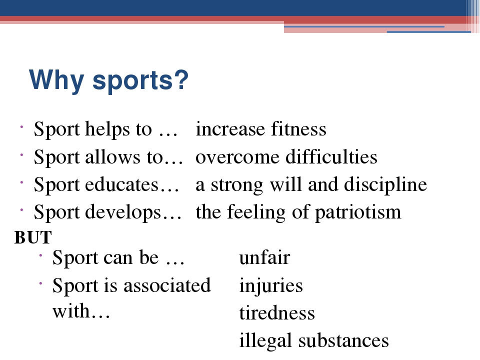 Why sports? Sport helps to … Sport allows to… Sport educates… Sport develops…...