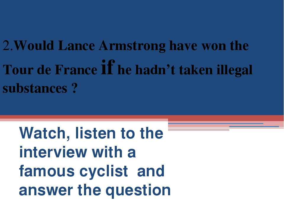 1.What is Lance Armstrong's problem? Watch, listen to the interview with a f...