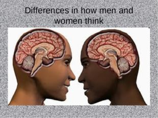 Differences in how men and women think