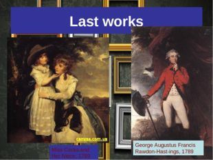 Last works George Augustus Francis Rawdon-Hast­ings, 1789 Miss Cocks and Her