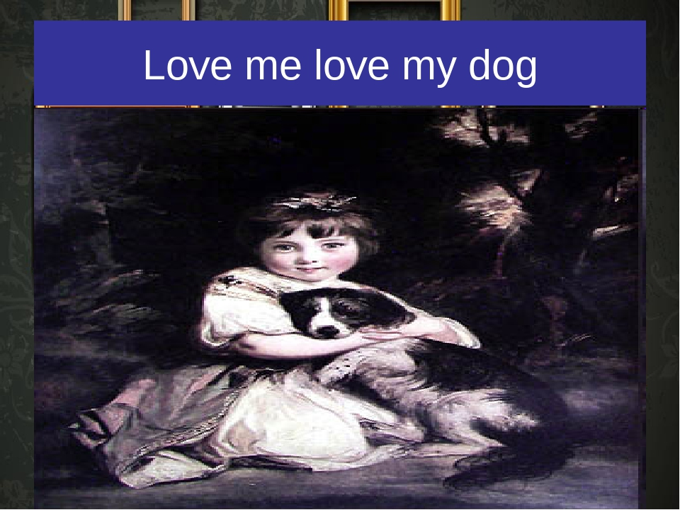 Love me love my dog