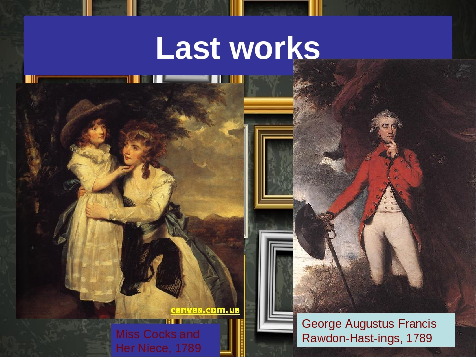 Last works George Augustus Francis Rawdon-Hast­ings, 1789 Miss Cocks and Her...