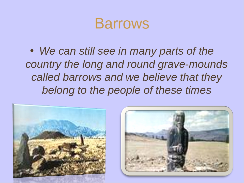 Barrows We can still see in many parts of the country the long and round grav...