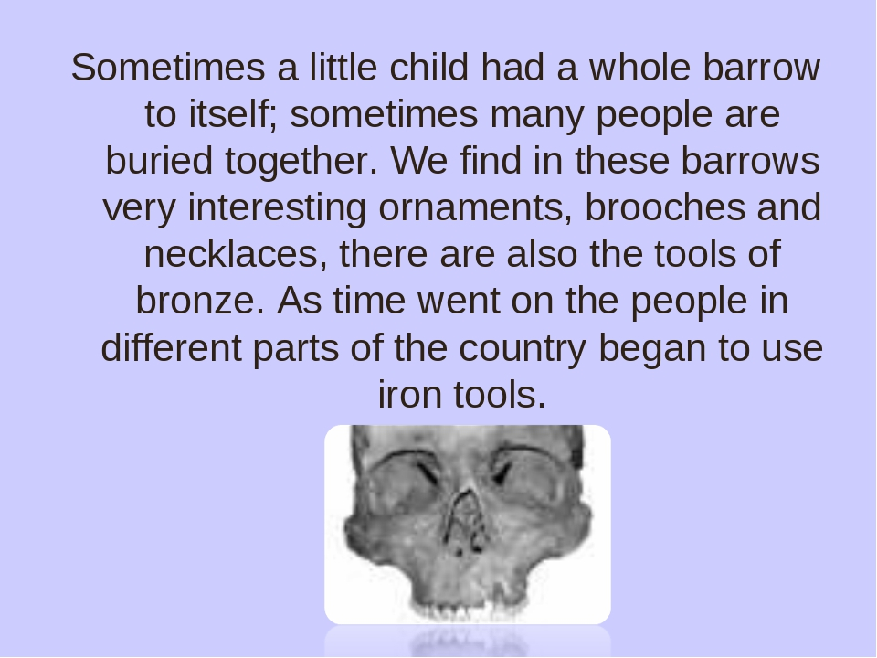 Sometimes a little child had a whole barrow to itself; sometimes many people...