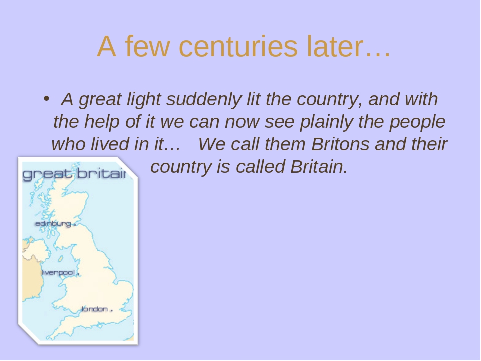 A few centuries later… A great light suddenly lit the country, and with the...