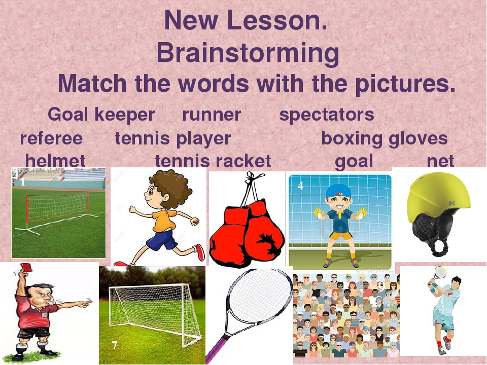New Lesson. Brainstorming Match the words with the pictures. Goal keeper run...