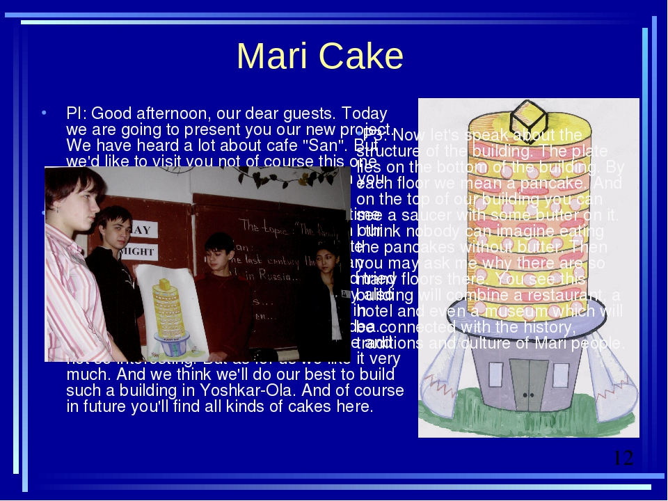 Mari Cake PI: Good afternoon, our dear guests. Today we are going to present...