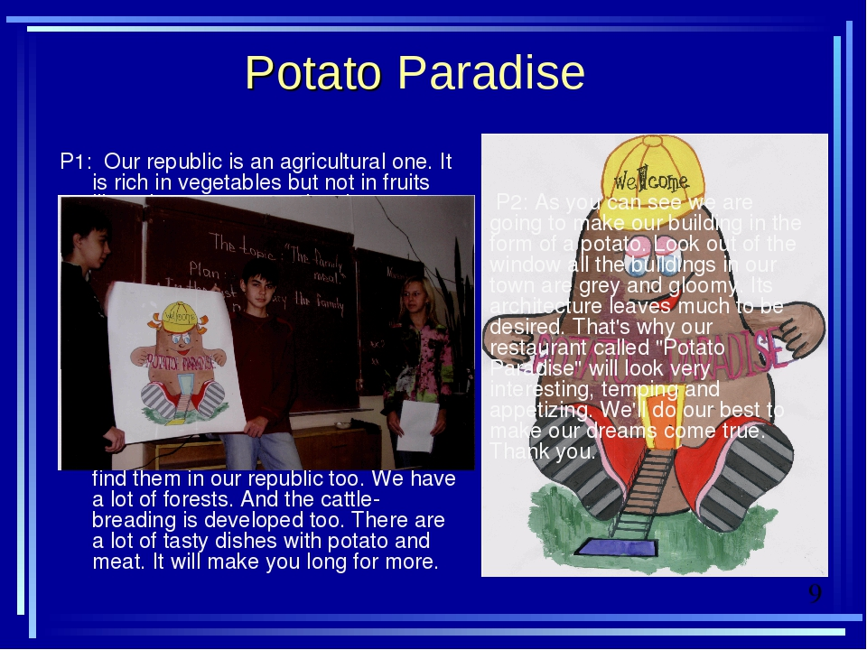 Potato Paradise P1: Our republic is an agricultural one. It is rich in vegeta...