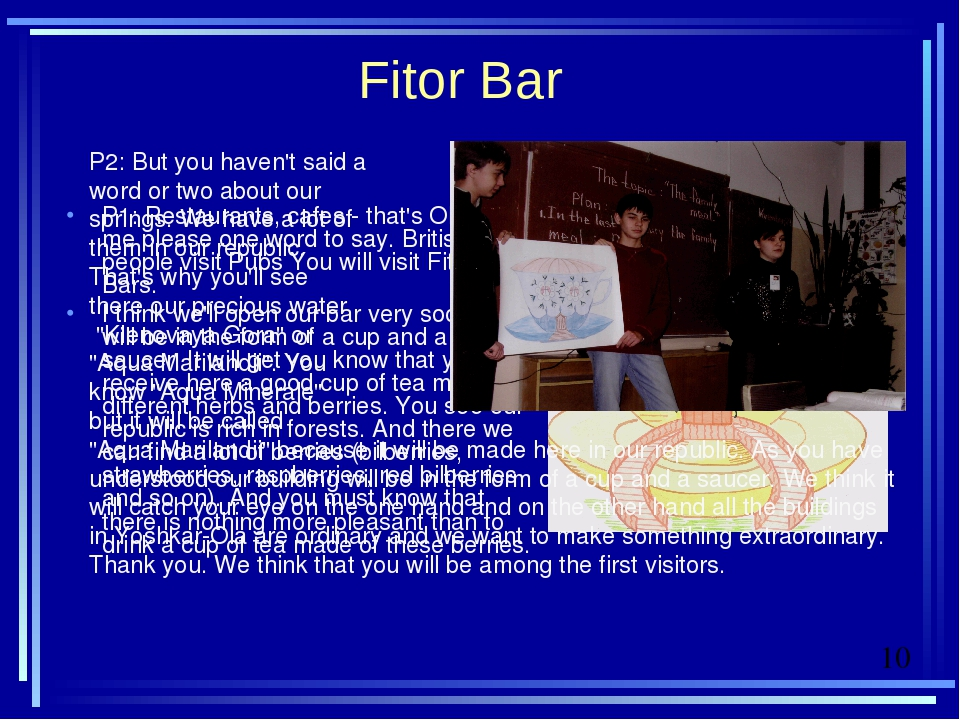 Fitor Bar P1: Restaurants, cafes - that's OK! Give me please one word to say....