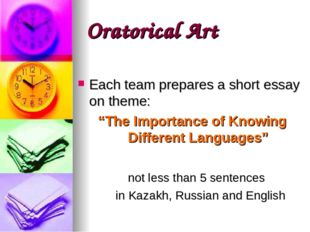 "Oratorical Art Each team prepares a short essay on theme: ""The Importance of"