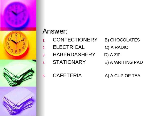 Answer: CONFECTIONERY B) CHOCOLATES ELECTRICAL C) A RADIO HABERDASHERY D) A...