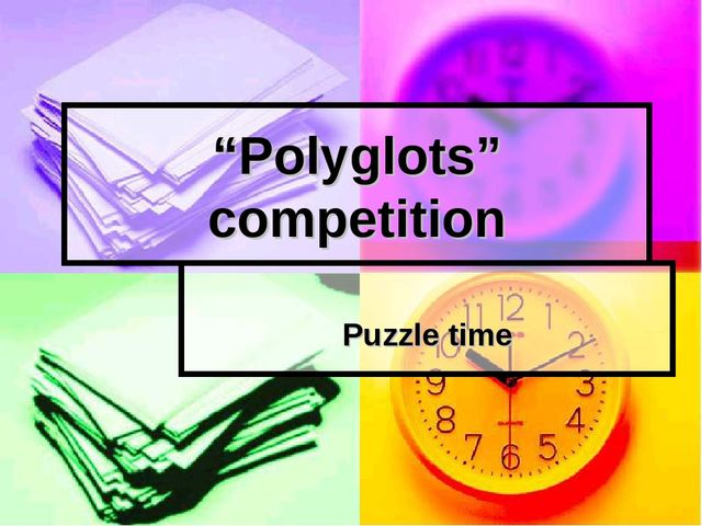 """Polyglots"" competition Puzzle time"