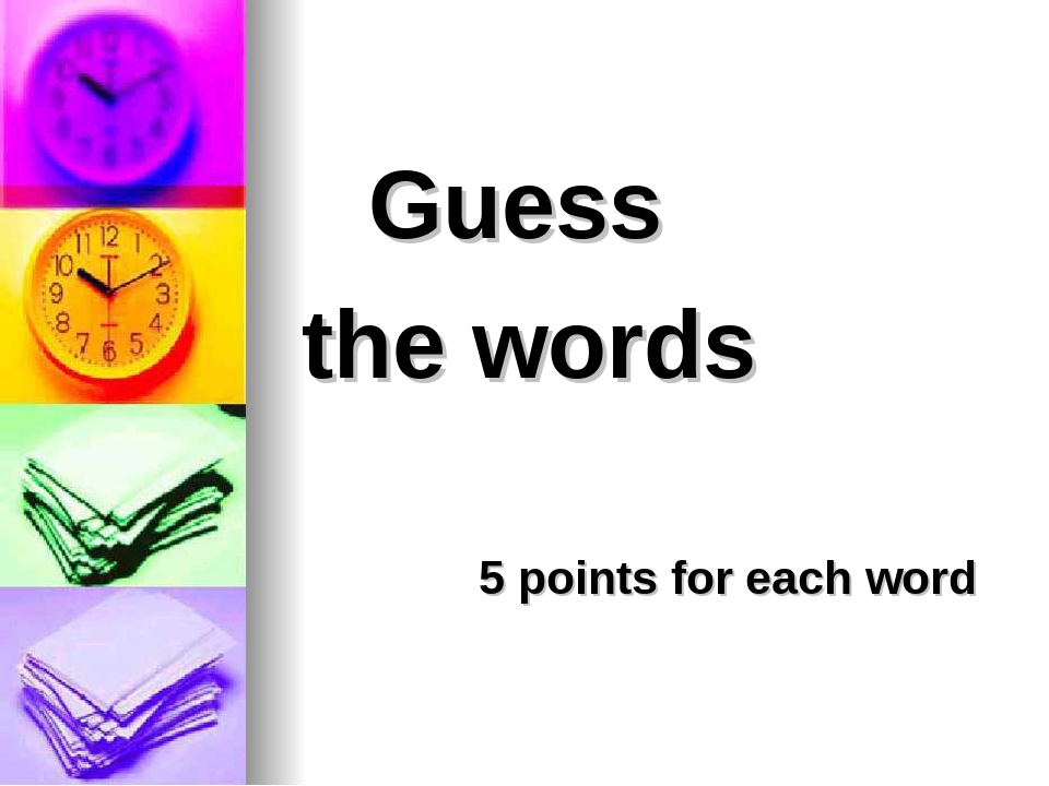 Guess the words 5 points for each word